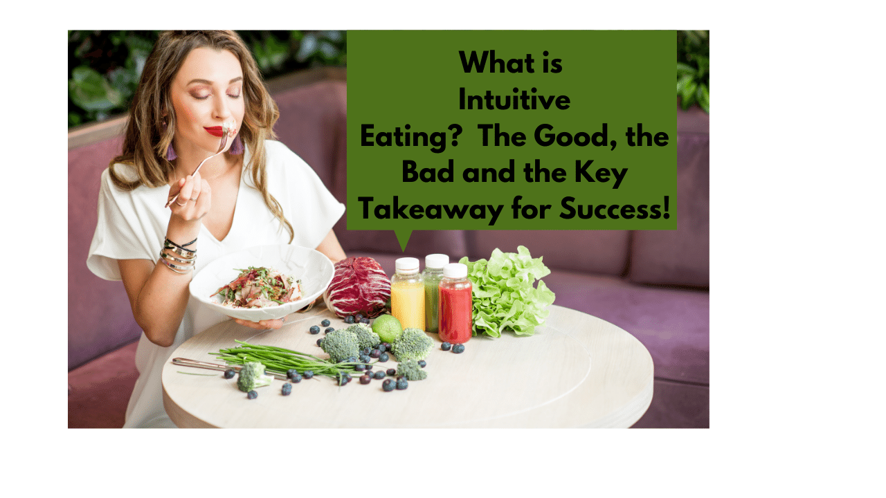 What is Intuitive Eating? The Good, the bad and the key takeaway