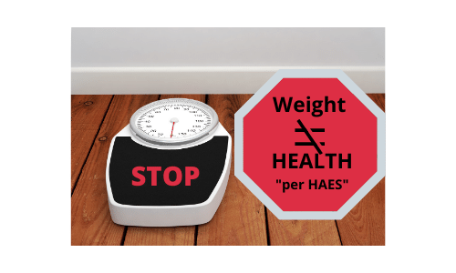 HAES: Weight doesn't =Health