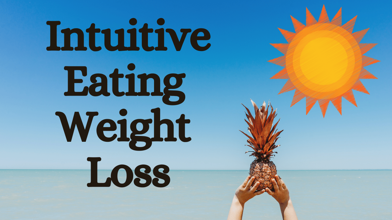 Intuitive eating weight loss.ocean, sunshine, pineapple