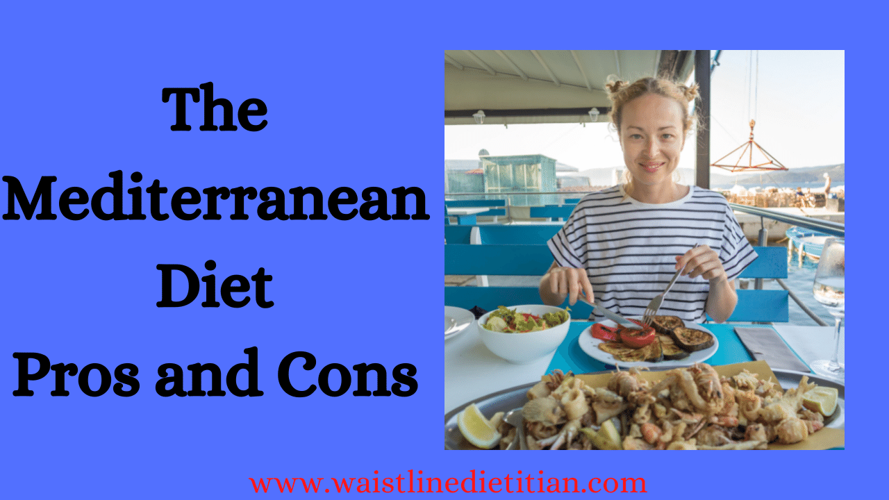 The Mediterranean Diet pros and Cons title. a lady, sitting at a table, about to eat.