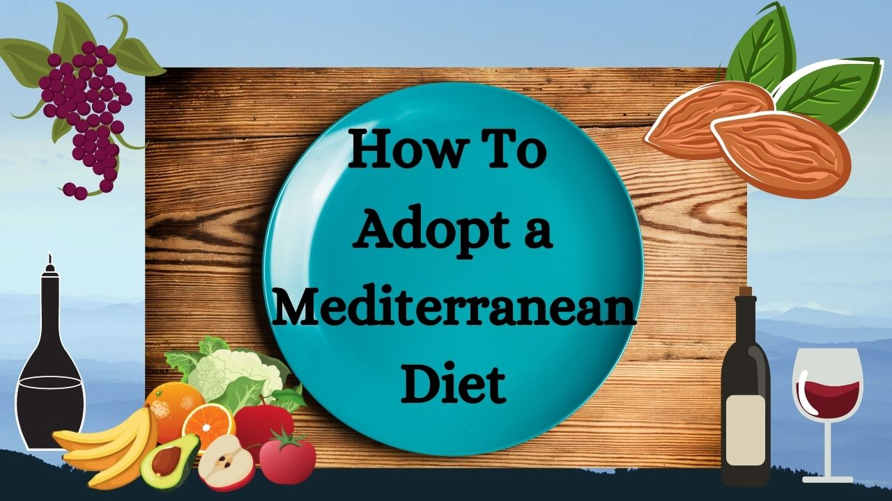 How to adopt a Mediterranean Diet title page. A plate, wine, nuts, fruits and vegetables.